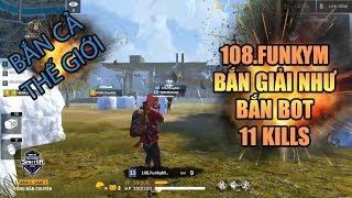 Free Fire | 108.FunkyM bắn cả thế giới 11 KILLS giải đấu điên rồ | Rikaki Gaming