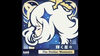 [Full] The Stellar Moments 闪耀的群星 - Genshin Impact 原神 - OST