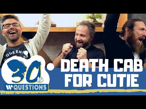 Death Cab For Cutie  30 seconds Questions!