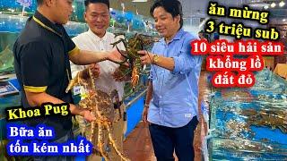 Khoa Pug Chơi Lớn Cầm 20 Triệu Ăn Mừng 3 Triệu Sub - King Crab, Tôm Hùm Alaska, Ốc Vòi Voi Khổng Lồ!