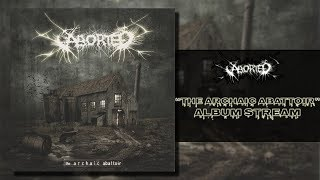 Aborted - The Archaic Abattoir (2009 Reissue) [Full Album Stream] (HQ)