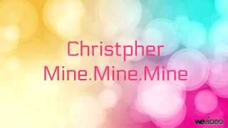 Christopher - Mine Mine Mine (lyrics)