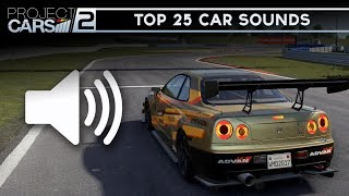 TOP 25 BEST SOUNDING CARS  🔊 -  Project Cars 2 (Car Sounds)