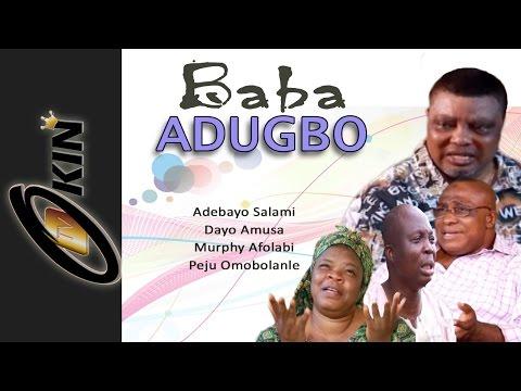 BABA ADUGBO 1   Latest Nollywood Movie 2015   Adebayo Salami, Mr Latin, Dayo Amusa