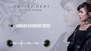 Download lagu Novita Dewi Jangan Katakan Cinta Mp3