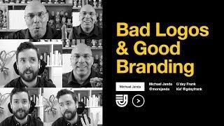 Bad Logos & Good Branding