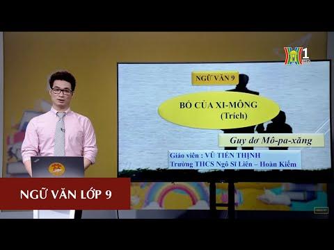 MÔN NGỮ VĂN - LỚP 9 | TÁC PHẨM: BỐ CỦA XI-MÔNG | 9H15 NGÀY 02.05.2020 | HANOITV
