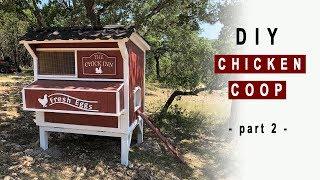 DIY Backyard Chicken Coop - Part 2