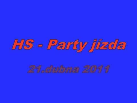 HS - Honza Sivák - HS - Party jízda