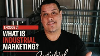Why Defining Industrial Marketing is Really About You