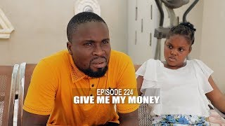 GIVE ME MY MONEY - SIRBALO COMEDY (EPISODE 224