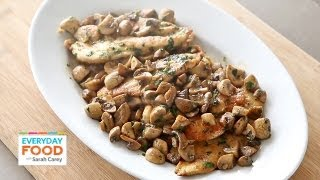 Chicken with Mushrooms | Everyday Food with Sarah Carey