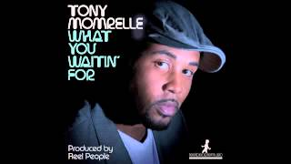 Tony Momrelle   What You Waitin' For (Reel People Vocal Mix)