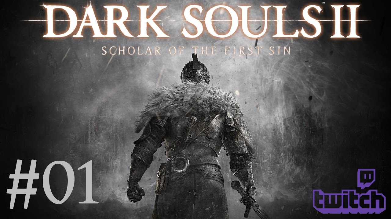 Dark Souls 2: Scholar of the First Sin – Livestream Part 1