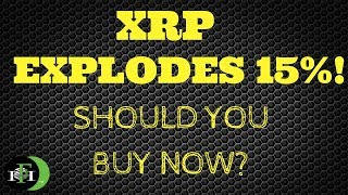 XRP Ripple Explodes 15%!! SHOULD YOU BUY NOW? (OCTOBER 2018)