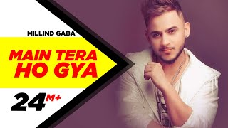 MAIN TERA HO GAYA (Official Video) - MILLIND GABA | Music MG | Latest Songs 2018 | Speed Records