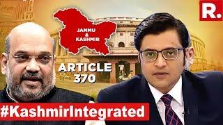 #KashmirIntegrated: Modi Corrects Nehru's Kashmir Blunder | The Debate With Arnab Goswami