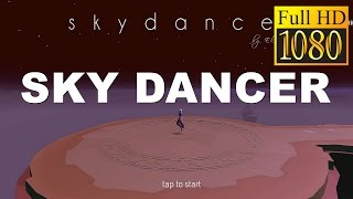Sky Dancer Game Review 1080P Official Pine Entertainment Adventure 2017