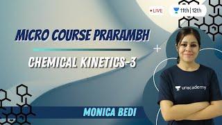 CBSE Class 12: Micro Course-3 | Chemical Kinetics-3 | Prarambh | Unacademy Class 11&12 | Monica Bedi - Download this Video in MP3, M4A, WEBM, MP4, 3GP