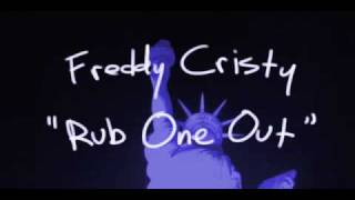 """Rub One Out"" by Freddy Cristy"