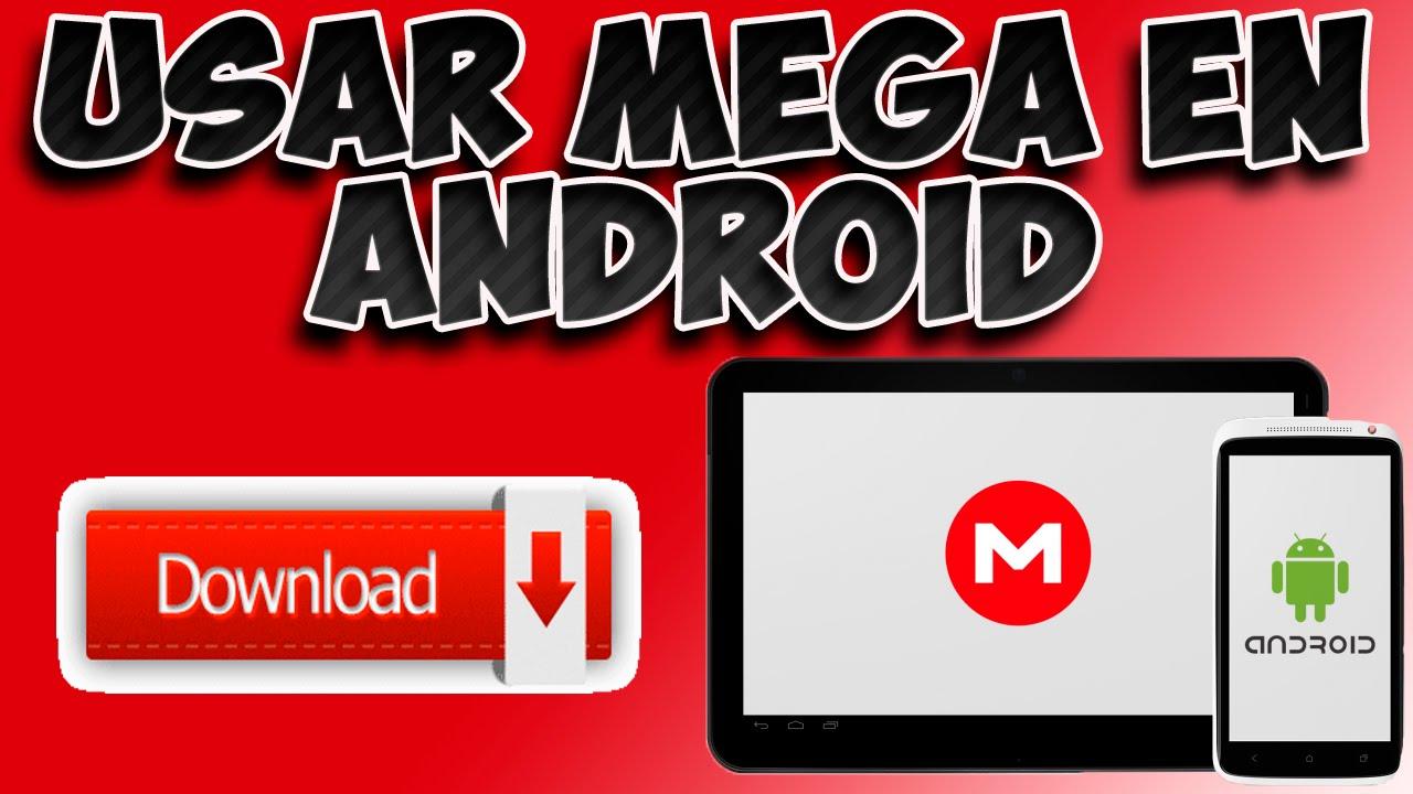 [Tutorial] Usar MEGA en Android (solución a todos los problemas de descarga) 100% Full Crackeado