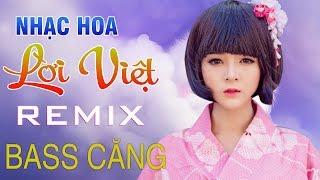 lk-nhac-hoa-loi-viet-cuc-hay-2019-nhac-song-tru-tinh-remix-nonstop-nhac-song-dj-nghe-la-me
