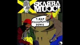 Skarra Mucci - Raggamuffin (T.Kay DnB Remix)