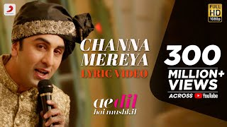 Channa Mereya - Official Lyric Video | Karan Johar | Ranbir, Anushka, Aishwarya | Pritam | Arijit