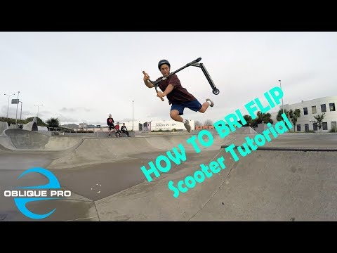 HOW TO Bri Flip Scooter Tutorial (@nathan_gunn1)