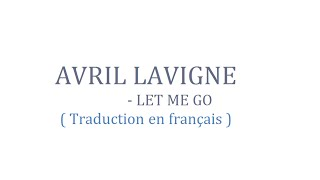 Avril Lavigne   Let Me Go  ( Traduction En Français )