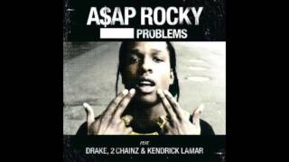 A$AP Rocky - Problems (Clean) ft. Drake, 2Chainz & Kendrick Lamar