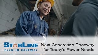 Starline Plug-In Raceway: Next generation raceway for today's power needs