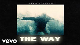 Musik-Video-Miniaturansicht zu The Way Songtext von Dennis Lloyd