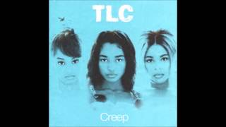 Creep - TLC -+ LYRICS (HQ)