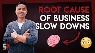 The Root Cause Why Business Slows Down
