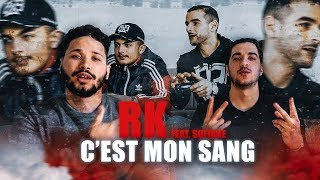 PREMIERE ECOUTE   RK   C'EST MON SANG (feat. Sofiane)