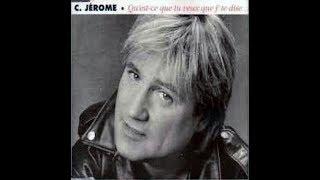 C  Jérôme   Qu'est ce que tu veux que j'te dise               1991