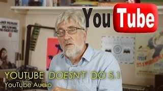 YouTube DOESN'T do 5.1 Digial - MYTHBUSTED (2017)