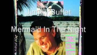 Jimmy Buffet - Mermaid In The Night