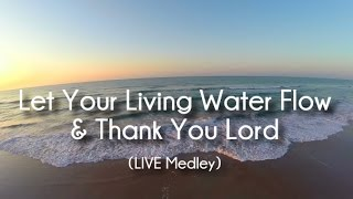 Vinesong  Let Your Living Water FlowThank You Lord Original Version w Lyrics