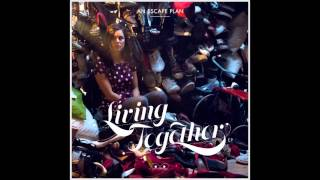 An Escape Plan - Living Together
