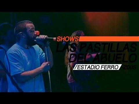 Las Pastillas del Abuelo video Estadio Ferro - Buenos Aires - Show Completo 2009