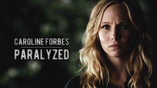 Caroline Forbes | Paralyzed