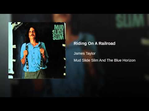 Riding on a Railroad (1971) (Song) by James Taylor
