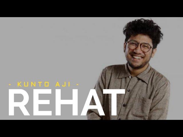 Kunto Aji Rehat Lirik Video