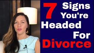 7 Signs You Are Headed For Divorce | Lynn Financial