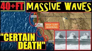 "*BREAKING* CALIFORNIA ""Threat to Life & Property"" 40 foot waves & Hurricane Force WINDS!"