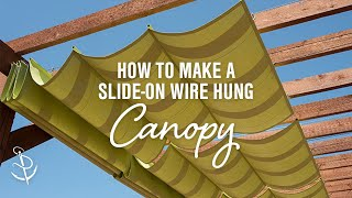 How To Make A Slide-On Wire Hung Canopy (Pergola Canopy)