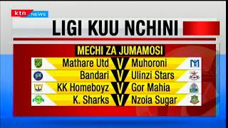 Mathare United kuchuana na Muhoroni Jumamosi: Ligi kuu nchini