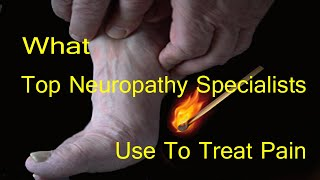 Repairing Damaged Nerves. How Do Top Specialists Treat Peripheral Neuropathy?